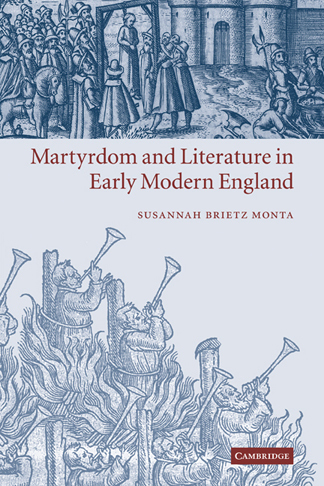 monta_martyrdom_and_literature_in_early_modern_england_original_