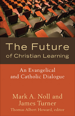 noll_and_turner_the_future_of_christian_learning_original_