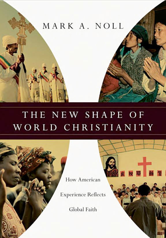 noll_the_new_shape_of_world_christianity_original_