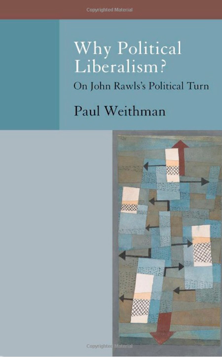 weithman_why_political_liberalism_original_