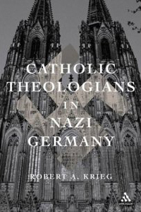krieg_catholic_theologians_in_nazi_germany
